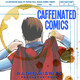Caffeinated Comics – Enduring Brands
