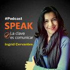 Podcast Speak | La clave es comunicar