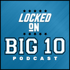 Locked on Big 10 Football - Aug. 8