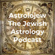 Astrolojew 1.19.20 - 1.25.20 Jewish Astrology