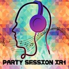 PARTY SESSION - IR1