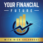 """Your Financial Future"" with Nick Colarossi of NJC Investments 10/19/2019"