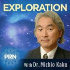 Podcast Explorations - Michio Kaku