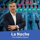 La Noche con Adolfo Arjona (02:00 a 03:00) lunes 30 de marzo