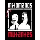 Mitomanos Mutantes 3x17