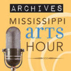"Arts Hour Archive (older ""Mississippi Arts Hour"" s"