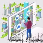 Ciudades Inteligentes - Ep. 3