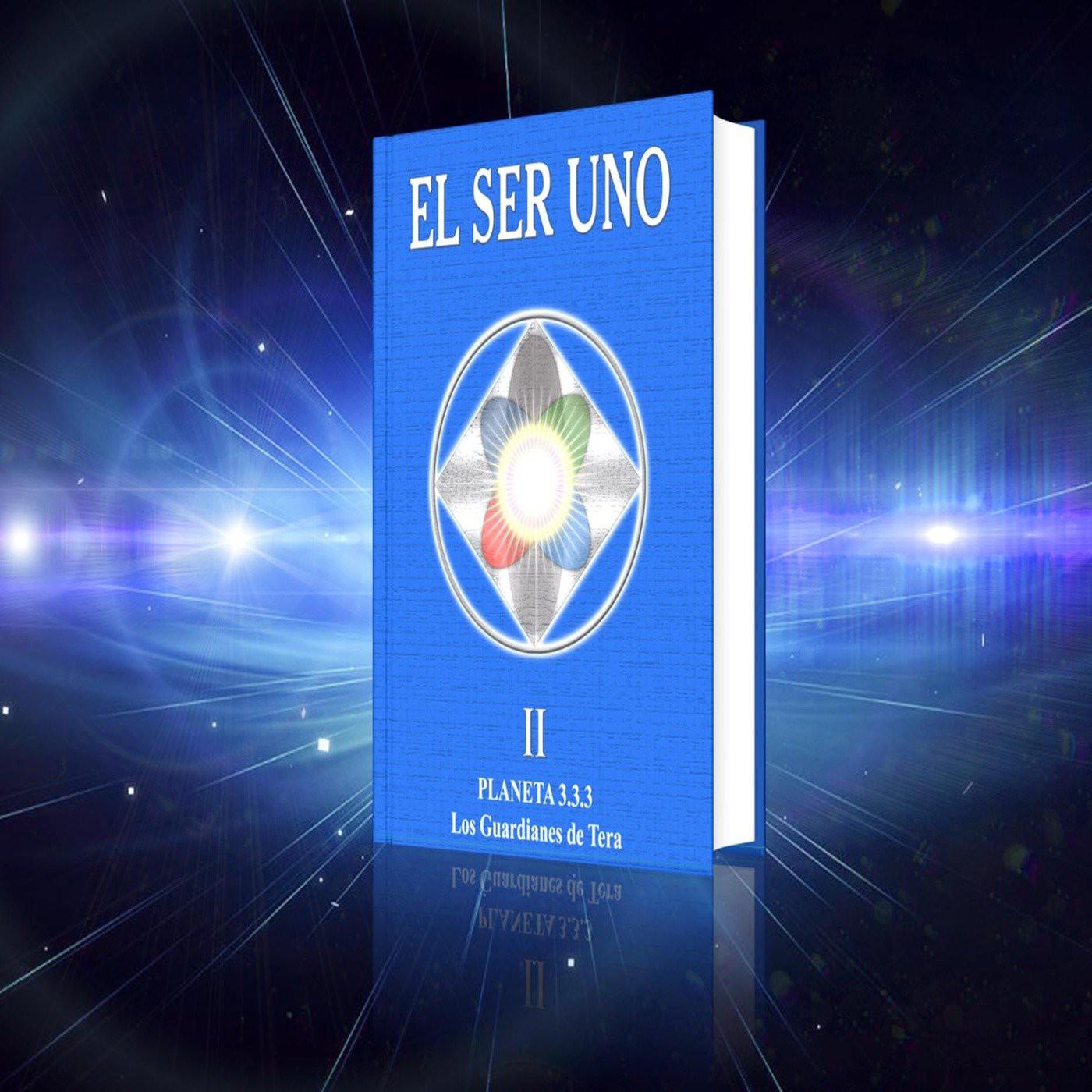 El Ser Uno II - Planeta 3.3.3 Los Guardianes de Tera - Parte 1