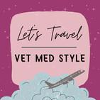 Let's Travel - Vet Med Style