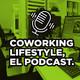Coworking Lifestyle, el podcast. Capítulo 5: Gastos de un espacio de Coworking