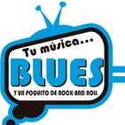 TU MÚSICA BLUES Y UN POQUITO DE ROCK AND ROLL