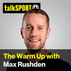The Warm Up with Max Rushden