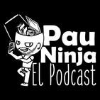 Pau Ninja: El Podcast