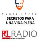Secretos para una vida plena Con Ángel López