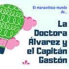 La Doctora Álvarez y el Capitán Gastón