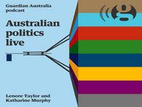 Australian politics live podcast