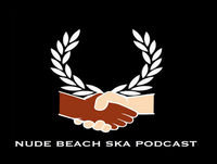 Nude Beach Ska Podcast - Episode 49