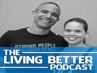 Living Better Podcast – Ep. 42 – Coach Larry, Man of Mystery