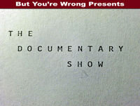The Documentary Show