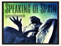 Speaking of Spain with the Gazpachomonk