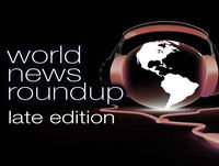 World news roundup late edition 01/18