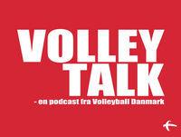 Nu skal det afgøres! Volley Talk med fuld fokus på DM-finaler