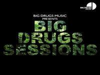 Big Drugs Sessions Episode 9