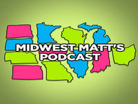 Midwest Matts Podcast Episode 57