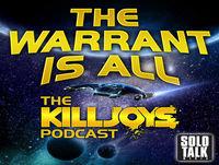 509 Terraformance Anxiety – The Warrant Is All – The Killjoys Podcast