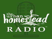 Urban Homestead Radio Episode 87: Life in the Time of Corona