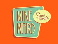 MIKE WARD SOUS ÉCOUTE #214 – (Maude Landry et Coco Belliveau)