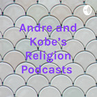 Andre and Kobe's Religion Podcast