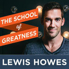 The School of Greatness with Lewis Howes