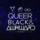 Toronto's voguing scene on the rise? S2E5 | Queer Black & Awkward Podcast