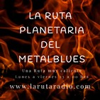 La Ruta Planetaria del Metalblues