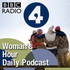 Woman's Hour Daily Podcast