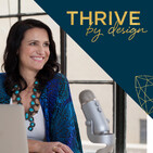 Thrive By Design: Business, Marketing and Lifestyl