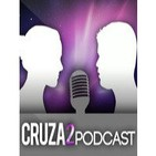 Cruza2 Podcast