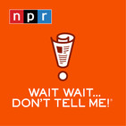 NPR: Wait Wait... Don't Tell Me