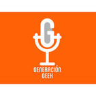 Podcast Generación Geek