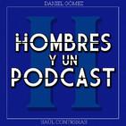 Dos Hombres y Un Podcast