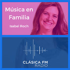 Música en Familia - Clásica FM Radio