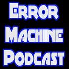 Error Machine Podcast