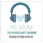 Pélvium, tu podcast sobre suelo pélvico