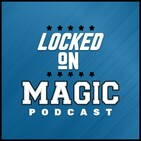 Locked On Magic 10.21.19: Preseason is over