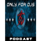 Podcast Only For Djs - Podcast Antiguo