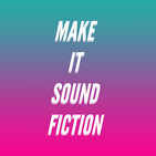 Make It Sound Fiction