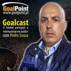 GoalCast | O futebol em análise com Pedro Sousa |