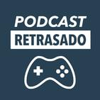 Podcast retrasado 22 - ??????