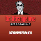 Dr. Strangelove Retrogaming Podcasts